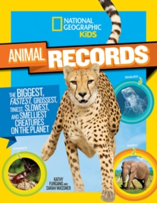 Image for Animal Records : The Biggest, Fastest, Weirdest, Tiniest, Slowest, and Deadliest Creatures on the Planet