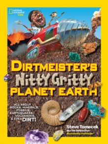 Image for Dirtmeister's nitty gritty planet Earth  : all about rocks, minerals, fossils, earthquakes, volcanoes, and even dirt!