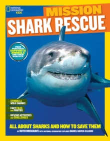Image for Mission: Shark Rescue : All About Sharks and How to Save Them
