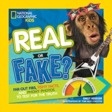 Image for Real or fake?  : fibs, facts and photos to test your truth-o-meter
