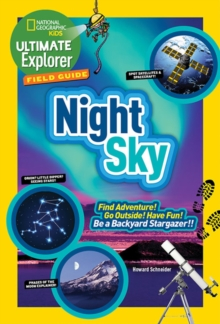 Image for Ultimate explorer field guide - night sky  : find adventure! go outside! have fun! be a backyard stargazer!