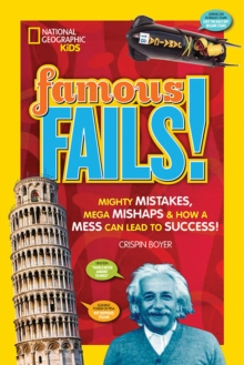 Image for Famous fails!  : mighty mistakes, mega mishaps, & how a mess can lead to success!