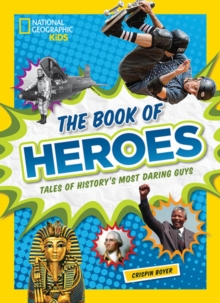 Image for The Book of Heroes : Tales of History's Most Daring Guys