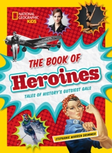 Image for The Book of Heroines : Tales of History's Gutsiest Gals