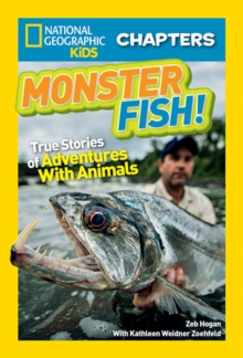 Image for Monster fish!  : true stories of adventures with animals