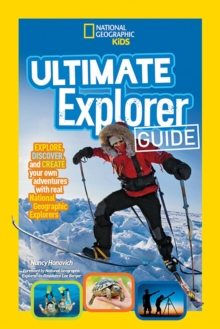 Image for Ultimate explorer guide  : explore, discover, and create your own adventures with real National Geographic explorers as your guides!