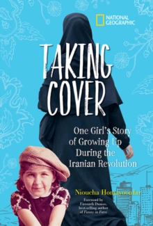 Image for Taking cover  : one girl's story of growing up during the Iranian Revolution