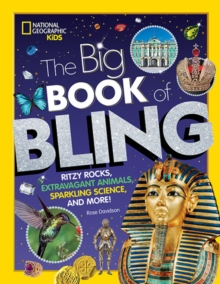Image for The big book of bling  : ritzy rocks, extravagant animals, sparkling science, and more!