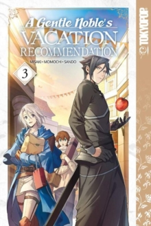 A Gentle Noble's Vacation Recommendation, Volume 3 - Momochi