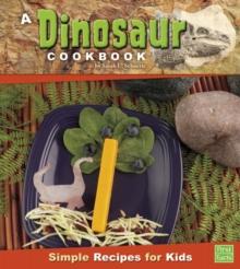 A Dinosaur Cookbook: Simple Recipes for Kids (First Cookbooks)