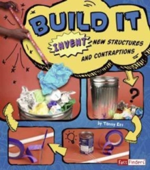 Image for Build it: Invent New Structures and Contraptions (Invent it)