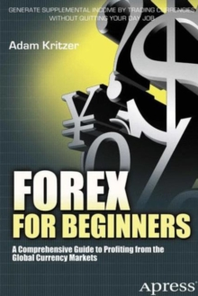 Image for Forex for Beginners : A Comprehensive Guide to Profiting from the Global Currency Markets
