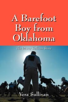A Barefoot Boy from Oklahoma: The Dewey Sullivan Story