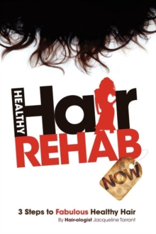 Image for Healthy Hair Rehab Now! 3 Steps to Fabulous Healthy Hair