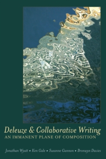 Image for Deleuze and Collaborative Writing : An Immanent Plane of Composition