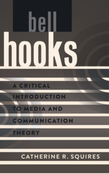 Image for bell hooks : A Critical Introduction to Media and Communication Theory