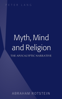 Image for Myth, Mind and Religion : The Apocalyptic Narrative