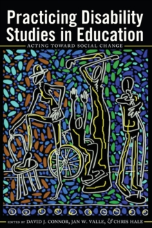 Image for Practicing Disability Studies in Education : Acting Toward Social Change