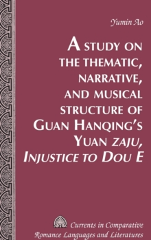 """Image for A Study on the Thematic, Narrative, and Musical Structure of Guan Hanqing's Yuan """"Zaju, Injustice to Dou E"""""""