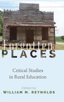 Image for Forgotten Places : Critical Studies in Rural Education