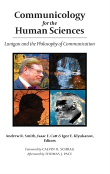Image for Communicology for the Human Sciences : Lanigan and the Philosophy of Communication