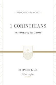 1 Corinthians: The Word of the Cross (Preaching the Word)