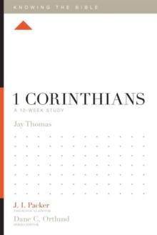 1 Corinthians: A 12-Week Study (Knowing the Bible)