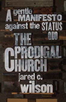 Image for The Prodigal Church : A Gentle Manifesto against the Status Quo