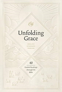 Image for Unfolding Grace: 40 Guided Readings through the Bible : 40 Guided Readings through the Bible
