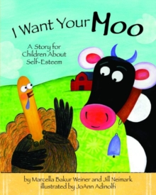 Image for I want your moo  : a story for children about self-esteem