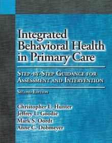 Image for Integrated behavioral health in primary care  : step-by-step guidance for assessment and intervention