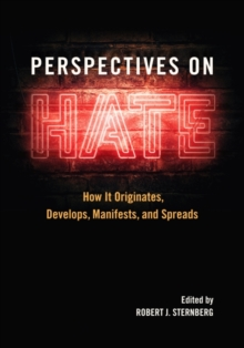 Image for Perspectives on Hate : How It Originates, Develops, Manifests, and Spreads