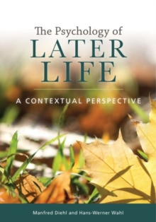 Image for The Psychology of Later Life : A Contextual Perspective