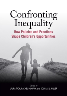 Image for Confronting Inequality : How Policies and Practices Shape Children's Opportunities