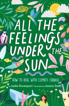 Image for All the feelings under the sun  : how to deal with climate change