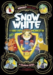 Image for Far Out Fairy Tales: Snow White and the Seven Robots