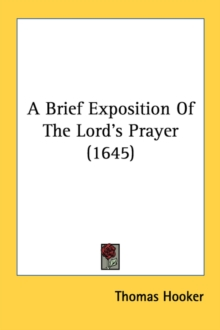 A Brief Exposition Of The Lord's Prayer (1645)
