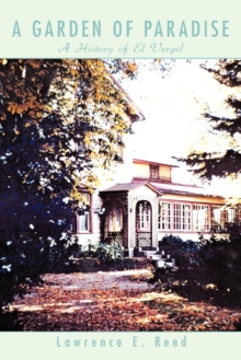 A Garden of Paradise: A History of El Vergel