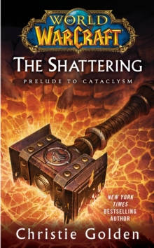 Image for World of Warcraft: The Shattering : Book One of Cataclysm