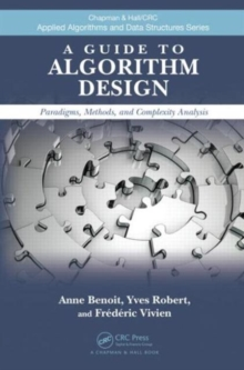 A Guide to Algorithm Design: Paradigms, Methods, and Complexity Analysis (Chapman & Hall/CRC Applied Algorithms and Data Structures series)