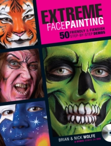 Image for Extreme face painting  : 50 friendly & fiendish demos