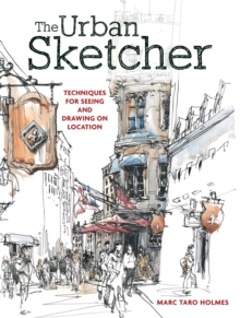 Image for The urban sketcher  : techniques for seeing and drawing on location