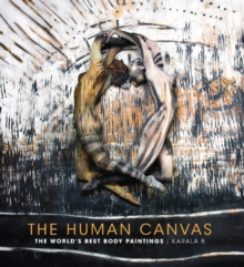 Image for The Human Canvas : The World's Best Body Paintings