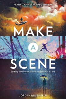 Image for Make a scene  : writing a powerful story one scene at a time