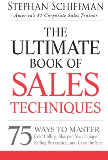 Image for The ultimate book of sales techniques  : 75 ways to master cold calling, sharpen your unique selling proposition, and close the sale