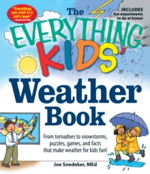 Image for The everything kids' weather book  : from tornadoes to snowstorms, puzzles, games, and facts that make weather for kids fun!