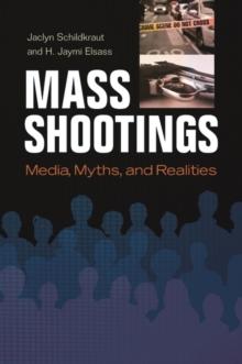 Image for Mass shootings  : media, myths, and realities