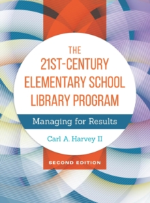 Image for The 21st-Century Elementary School Library Program : Managing for Results, 2nd Edition