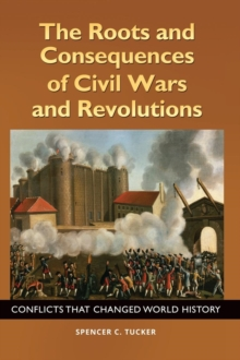 Image for The Roots and Consequences of Civil Wars and Revolutions : Conflicts That Changed World History