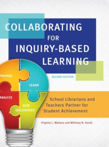 Image for Collaborating for Inquiry-Based Learning : School Librarians and Teachers Partner for Student Achievement, 2nd Edition